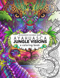 Ayahuasca Jungle Visions:<span> A Coloring Book</span>