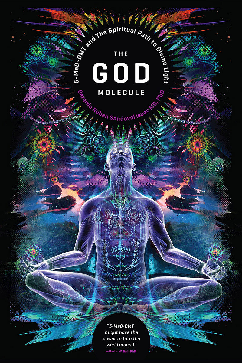 The God Molecule: 5-Meo-DMT and the Spiritual Path to Divine Light