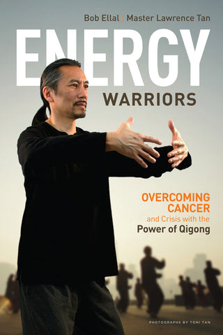 Energy Warriors: <span>Overcoming Cancer and Crisis with the Power of Qigong</span>