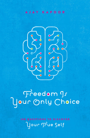 Freedom Is Your Only Choice: <span>108 Questions To Discover Your True Self</span>