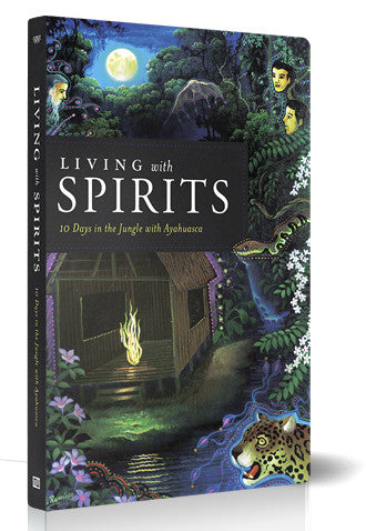 Living with Spirits: 10 Days in the Jungle with Ayahuasca - Video Download