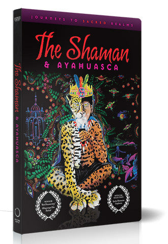 The Shaman & Ayahuasca: Journeys to Sacred Realms - Video Download