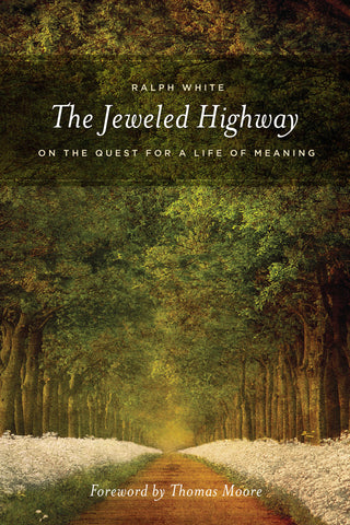 The Jeweled Highway: <span>On The Quest for a Life of Meaning</span>