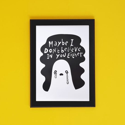 Maybe I Don't Believe in You Either Funny A4 Skeptical Ghost Art Print - Happy Emo