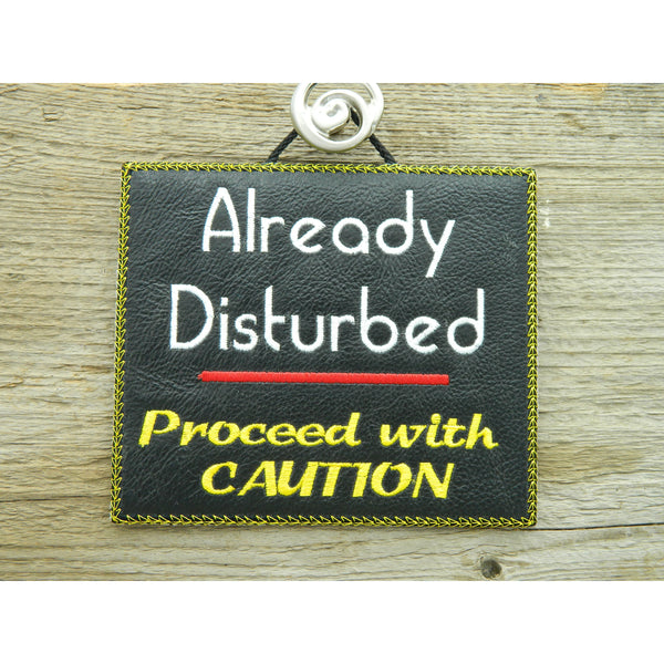 Sign - Already Disturbed