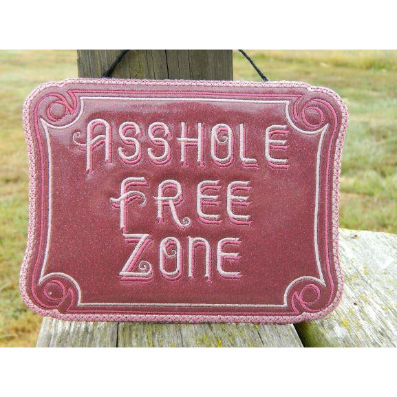 Sign 5X7 - Asshole Free Zone