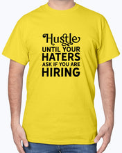 Load image into Gallery viewer, Hustle Until Your Haters Ask If You Are Hiring - Motivational Printables
