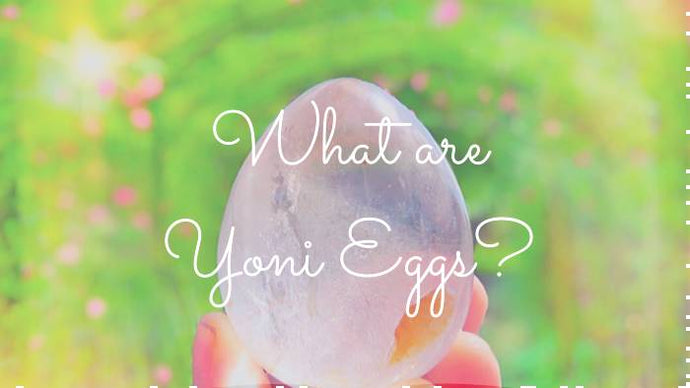 What Are Yoni Eggs?
