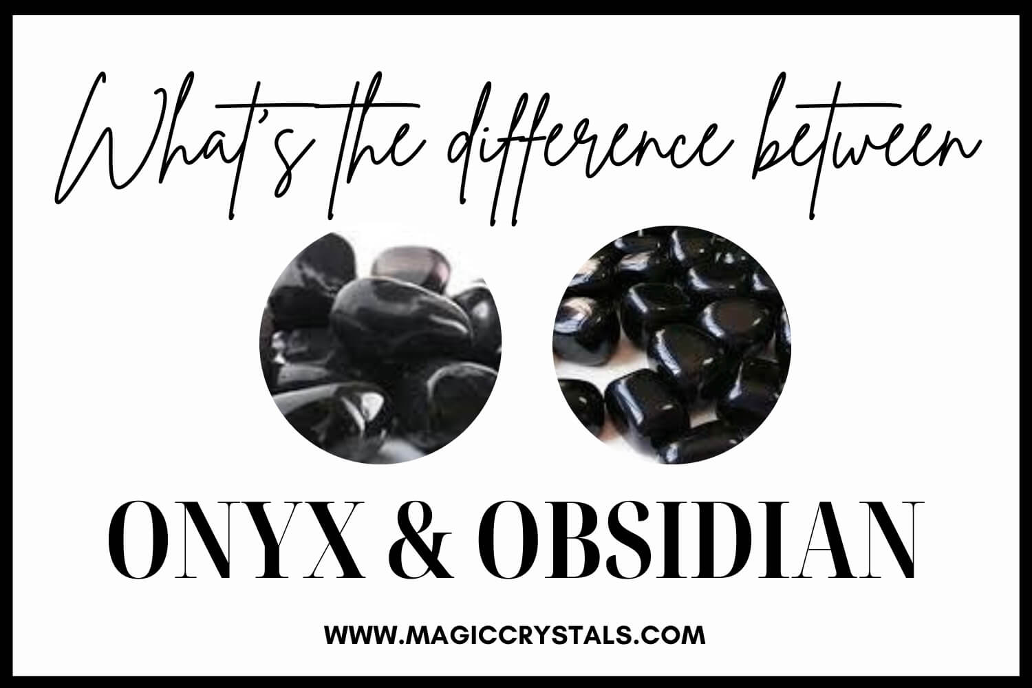 What is obsidian? What is onyx? - Magic Crystals