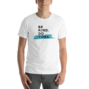 Be Kind. Do Yoga. Tee - Unisex