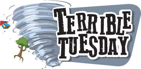 Terrible Tuesday