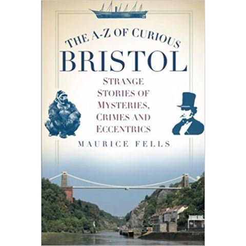 A-Z of Curious Bristol Book