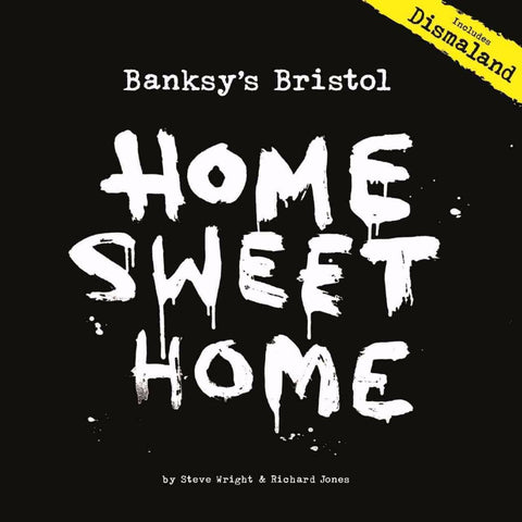 Banksy's Bristol: Home Sweet Home 4th Edition