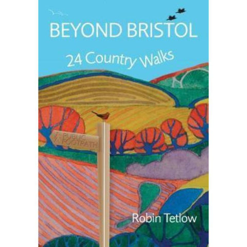Beyond Bristol: 24 Country Walks