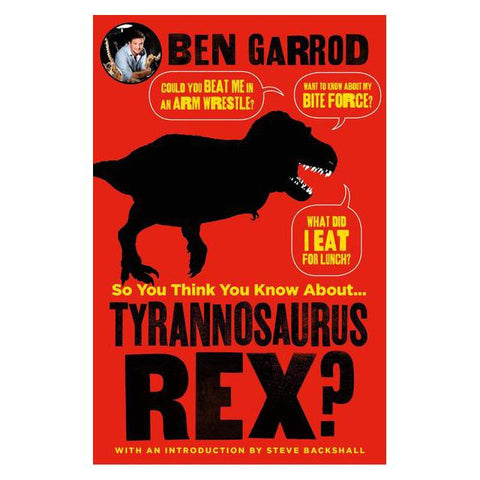 So You Think You Know About T Rex