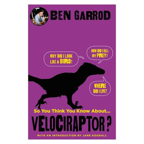 So You Think You Know About Velociraptor