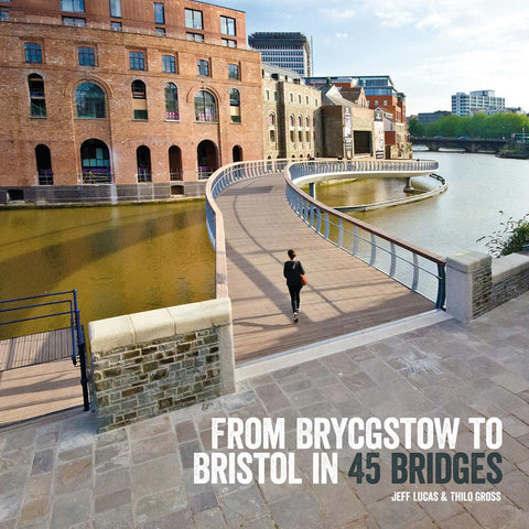 From Brycgstow to Bristol in 45 Bridges