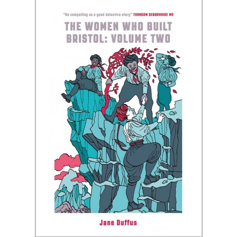 The Women Who Built Bristol: Volume Two