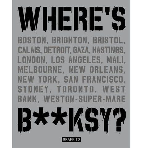 Where's B**ksy? - Banksy Greatest Works in  Context