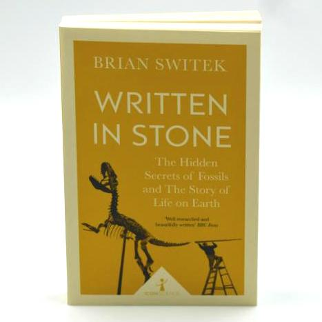 Written in Stone: The Hidden Secrets of Fossils and the Story of Life on Earth