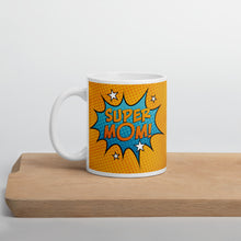 Load image into Gallery viewer, Super Mom Mother's Day Mug