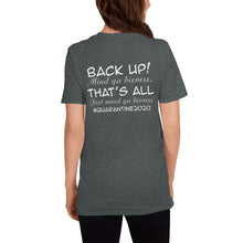 Load image into Gallery viewer, Back up Quarantine 2020 Back Print T-Shirt (White Letters)