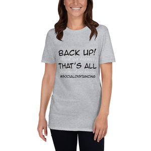 Back up Social Distancing T-Shirt (Black and White Letters)