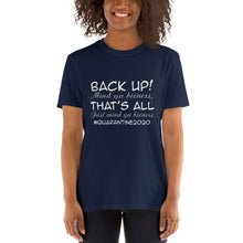 Load image into Gallery viewer, Back up Quarantine 2020 T-Shirt (White Letters)