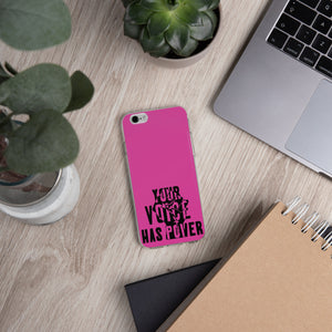 Your Voice Has Power Magenta iPhone Case