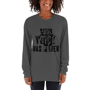 Your Voice Has Power Long sleeve t-shirt