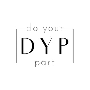 DYP (DO YOUR PART)