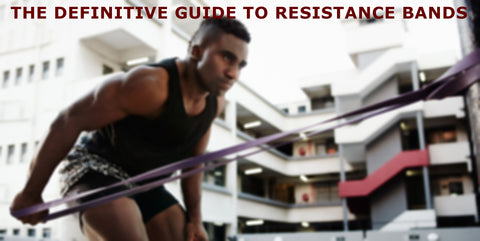 the definitive guide to resistance bands and workout bands