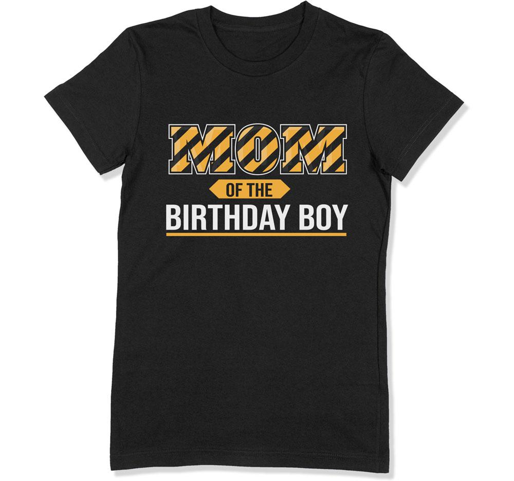 Mom of the Birthday Boy T-Shirt - BTH-120 - GiddyBees