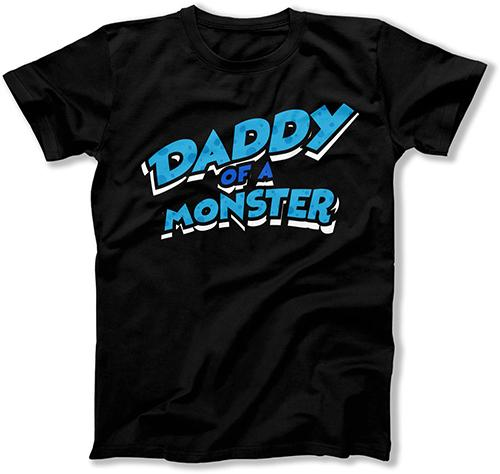 Daddy of a Monster T-Shirt - FAT-783 - GiddyBees