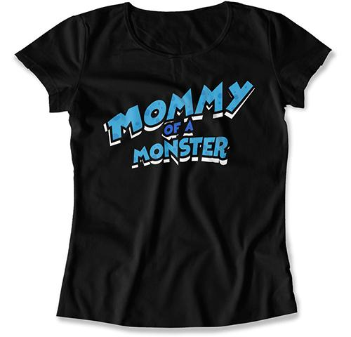 Mommy of a Monster T-Shirt - FAT-784 - GiddyBees