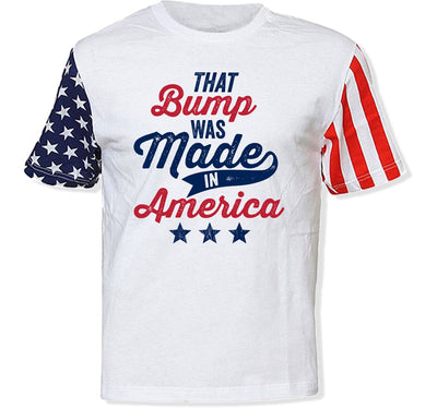 That Bump Was Made in America T-Shirt - FOJ-24 - GiddyBees