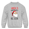 Santa Is Promoting Me To Big Sister Kids' Crewneck Sweater - heather gray