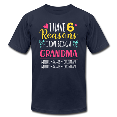 I Have 6 Reasons I Love Being A Grandma Unisex T-Shirt - navy