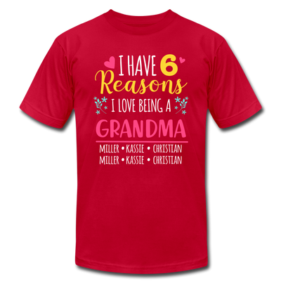 I Have 6 Reasons I Love Being A Grandma Unisex T-Shirt - red