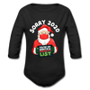 Sorry 2020 You're On Santa's Naughty List - Long Sleeve Baby One-piece - black