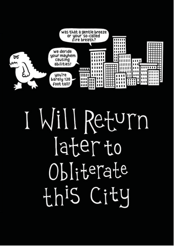 I Will Return Later to Obliterate This City (Genki Gear T-shirt)