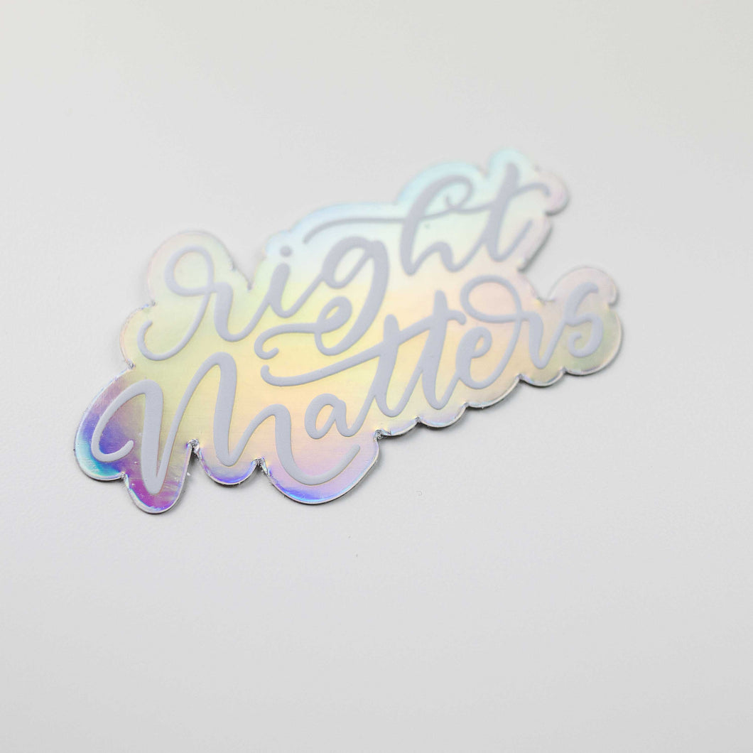 Right Matters Holographic Vinyl Sticker - SECONDS by Holly Pixels