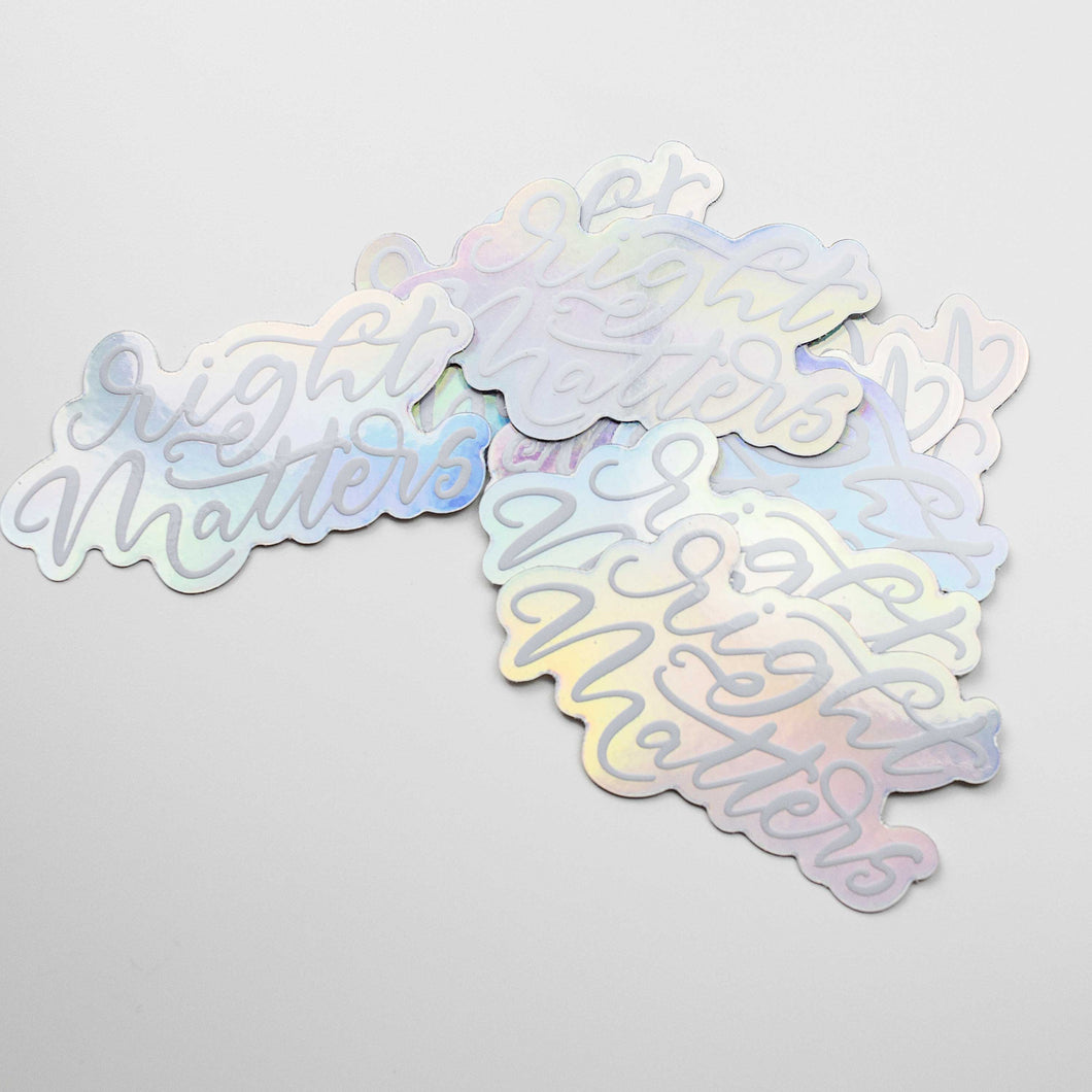 Right Matters Holographic Vinyl Sticker by Holly Pixels