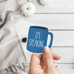 I'm Speaking Sticker Kamala Harris Sticker Rae Dunn Mug Vinyl Sticker by Holly Pixels