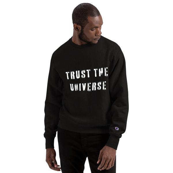 'TRUST THE UNIVERSE' Champion Sweatshirt