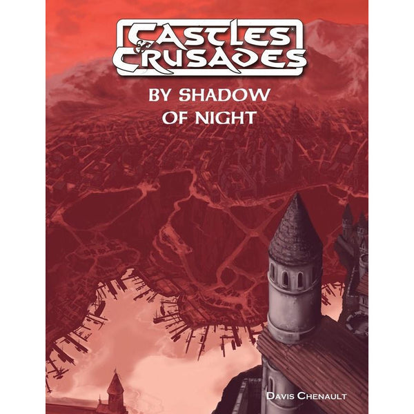 Castles and Crusades RPG: By Shadow of Night
