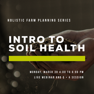 Introduction to Soil Health Webinar: Monday, March 30st