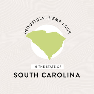 Industrial Hemp Laws in the State of South Carolina