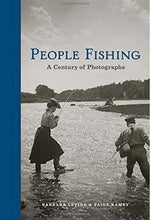 Load image into Gallery viewer, People Fishing: A Century of Photographs