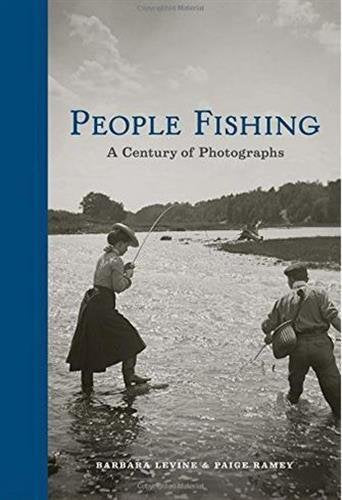 People Fishing: A Century of Photographs